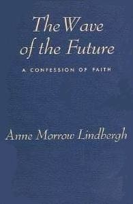 The Wave of The Future book by Anne Morrow Lindbergh