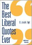 Best Liberal Quotes Ever book by Dr. William Martin