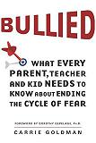 Bullied / Ending the Cycle of Fear book by Carrie Goldman