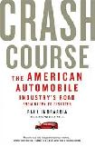 Crash Course, Automobile Industry's Road to Disaster book by Paul Ingrassia
