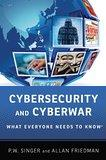 Cybersecurity & Cyberwar / What Everyone Needs To Know book by P.W. Singer & Allan Friedman