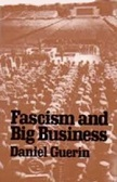 Fascism and Big Business book by Daniel Guerin