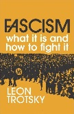 Fascism, What It Is and How to Fight It pamphlet by Leon Trotsky
