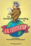 The Universe According To G.K. Chesterton book edited by Dale Ahlquist