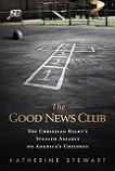 Good News Club / The Christian Right book by Katherine Stewart