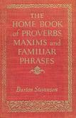 Home / MacMillan Book of Proverbs, Maxims, and Famous Phrases edited by Burton Stevenson