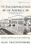 Incorporation of America / the Gilded Age book by Alan Trachtenberg