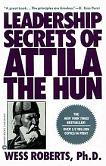 Leadership Secrets of Attila The Hun book by Wess Roberts