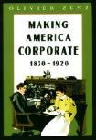 Making America Corporate book by Olivier Zunz