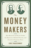 The Money Makers / Roosevelt and Keynes book by Eric Rauchway