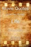 Movie Quotes To Get You Through Life book by Jim Silverstein