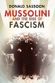 Mussolini and the Rise of Fascism book by Donald Sassoon