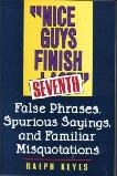 Nice Guys Finish Seventh Misquotations book by Ralph Keyes