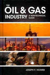 Oil & Gas Industry Nontechnical Guide book by Joseph Hilyard