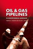 Oil & Gas Pipelines In Nontechnical Language book by Thomas Miesner & William Leffler