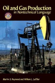 Oil & Gas Production in Nontechnical Language book by Martin S. Raymond