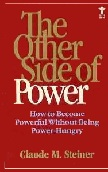 The Other Side of Power book by Claude M. Steiner