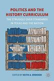 Politics and The History Curriculum In Texas book edited by Keith A. Erekson