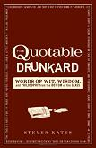 Quotable Drunkard book by Steven Kates