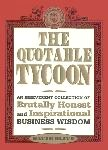 Quotable Tycoon / Business Wisdom book by David Olive