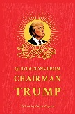 Quotations from Chairman Trump book edited by Carol Pogash