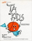 T.A. For Kids book by Alvyn & Margaret Freed