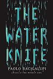 The Water Knife novel by Paolo Bacigalupi