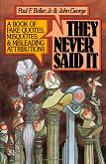 They Never Said It Misquotes book by Paul F. Boller Jr. & John George