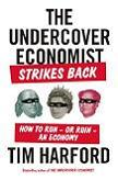 The Undercover Economist Strikes Back book by Tim Harford