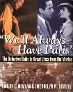 We'll Always Have Paris / Great Lines From The Movies book by Robert A. & Gwendolyn Wright Nowlan