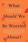 What Should We Be Worried About? book by John Brockman