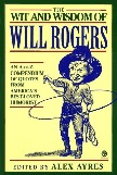 Wit and Wisdom of Will Rogers book edited by Alex Ayres