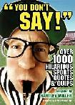 You Don't Say! Sports Quotes book by Hartley Miller
