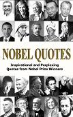 Nobel Prize Winners Quotes book by George Chityil