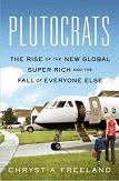 Plutocrats, The Rise of The Global Super-Rich book by Chrystia Freeland