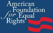 American Foundation for Equal Rights [est. 2010] based in California