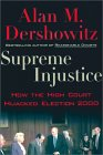 Supreme Injustice / Hijacked Election 2000 book by Alan M. Dershowitz