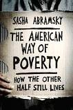 The American Way of Poverty book by Sasha Abramsky