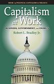 Capitalism at Work / Business, Government & Energy book by Robert L. Bradley, Jr.
