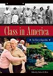 Class in America Encyclopedia in 3 volumes edited by Robert E. Weir