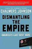 Dismantling the Empire book by Chalmers Johnson