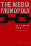 The Media Monopoly book by Ben H. Bagdikian