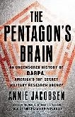 The Pentagon's Brain / History of D.A.R.P.A. book by Annie Jacobsen