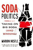 'Soda Politics - Taking on Big Soda & Winning' book by Dr. Marion Nestle
