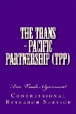 Trans-Pacific Partnership Free Trade Agreement book by Congressional Research Service