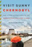 Visit Sunny Chernobyl book by Andrew Blackwell