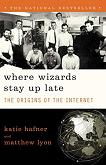 Where Wizards Stay Up Late / Origins of The Internet book by Katie Hafner & Matthew Lyon